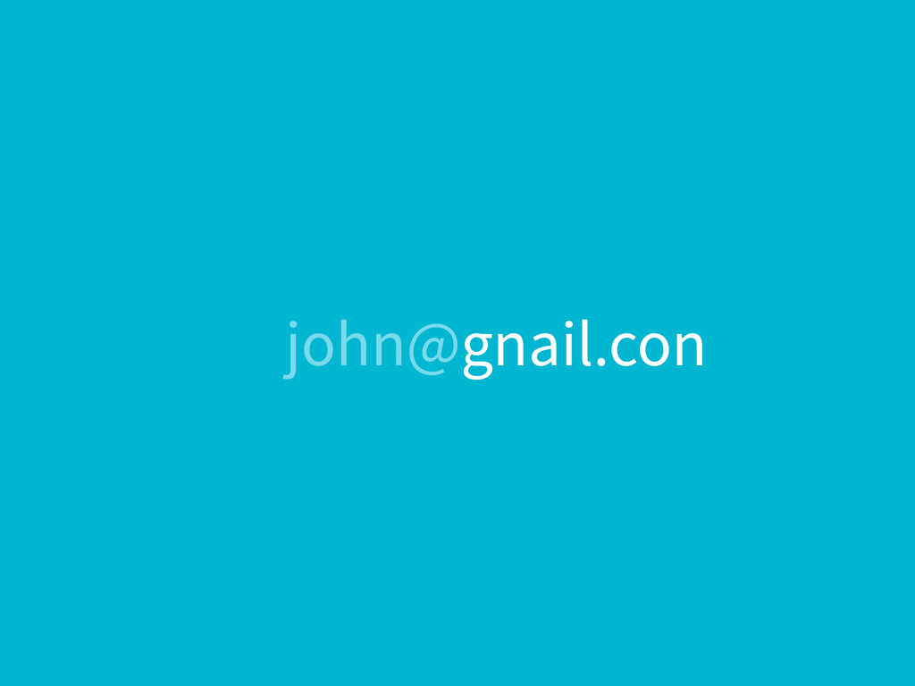 john@gnail.con