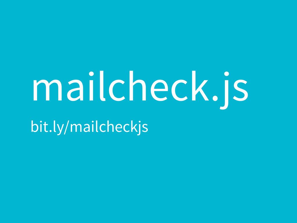 mailcheck.js bit.ly/mailcheckjs