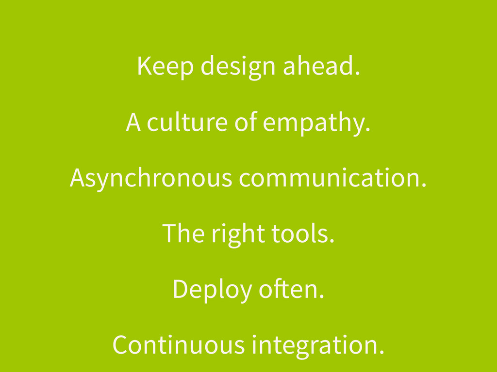 Keep design ahead. A culture of empathy. Asynch...