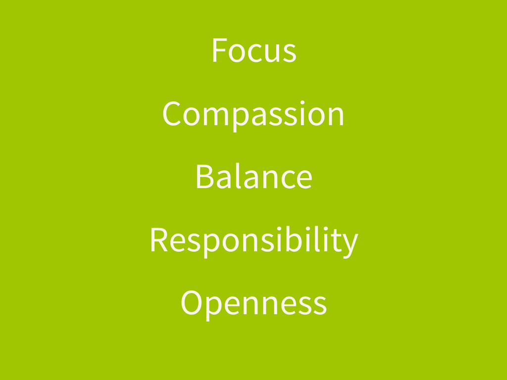 Focus Compassion Balance Responsibility Openness