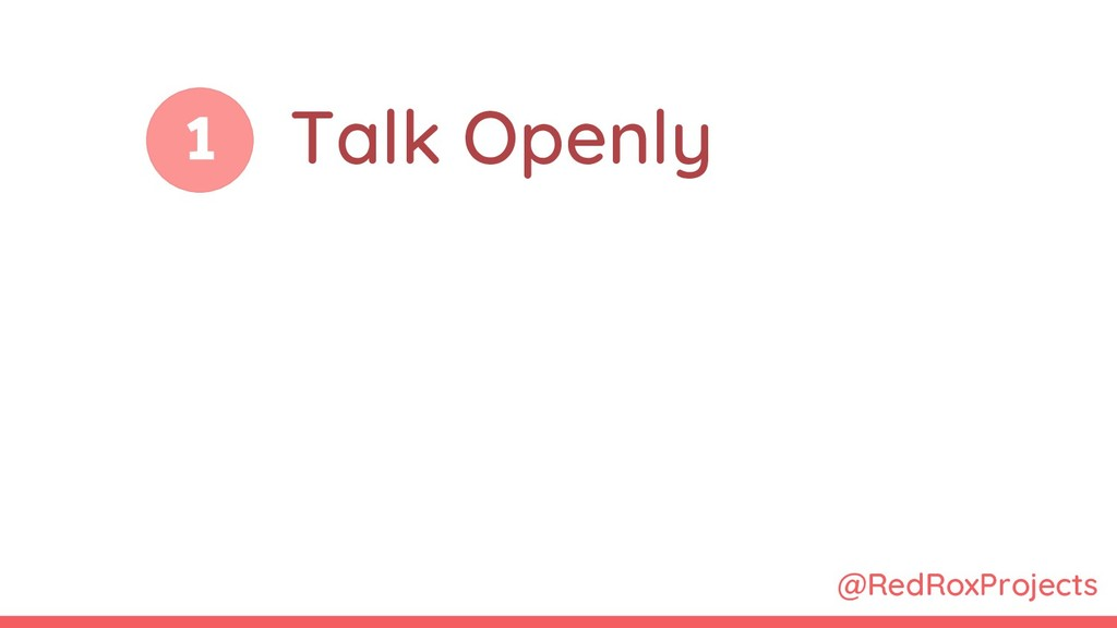 @RedRoxProjects 1 Talk Openly