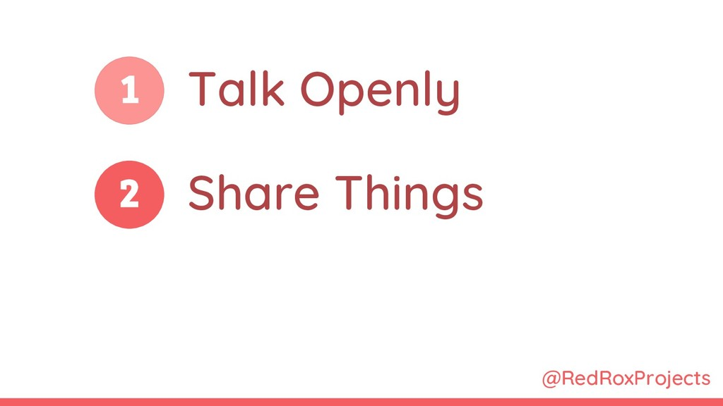 @RedRoxProjects 1 2 Talk Openly Share Things