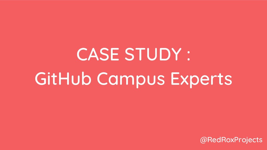CASE STUDY : GitHub Campus Experts @RedRoxProje...