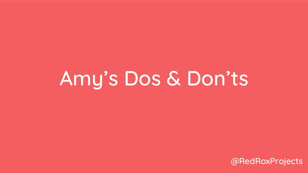 Amy's Dos & Don'ts @RedRoxProjects
