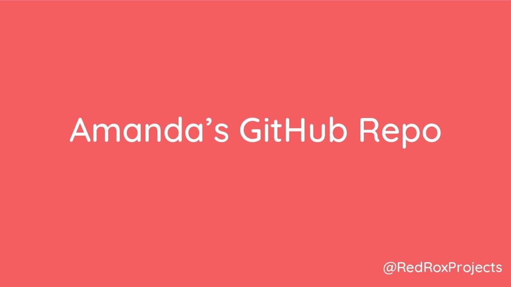 Amanda's GitHub Repo @RedRoxProjects