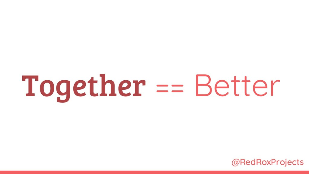 @RedRoxProjects Together == Better