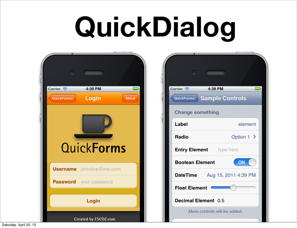 QuickDialog Saturday, April 20, 13