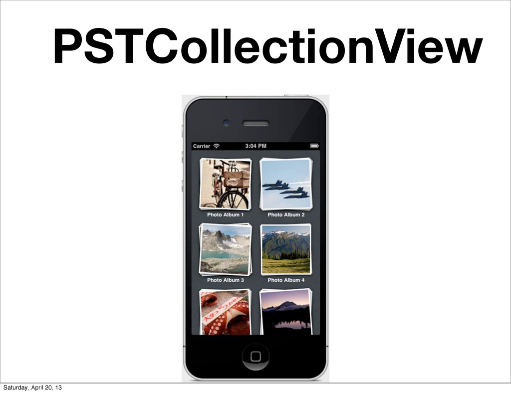 PSTCollectionView Saturday, April 20, 13