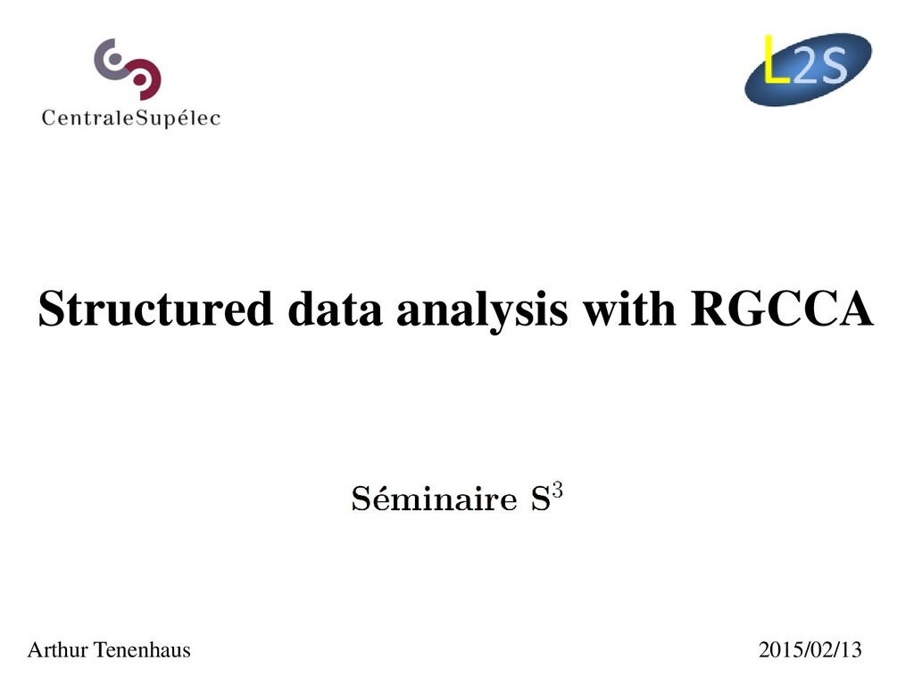 Structured data analysis with RGCCA Arthur Tene...