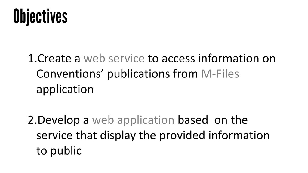 Objectives 1.Create a web service to access inf...