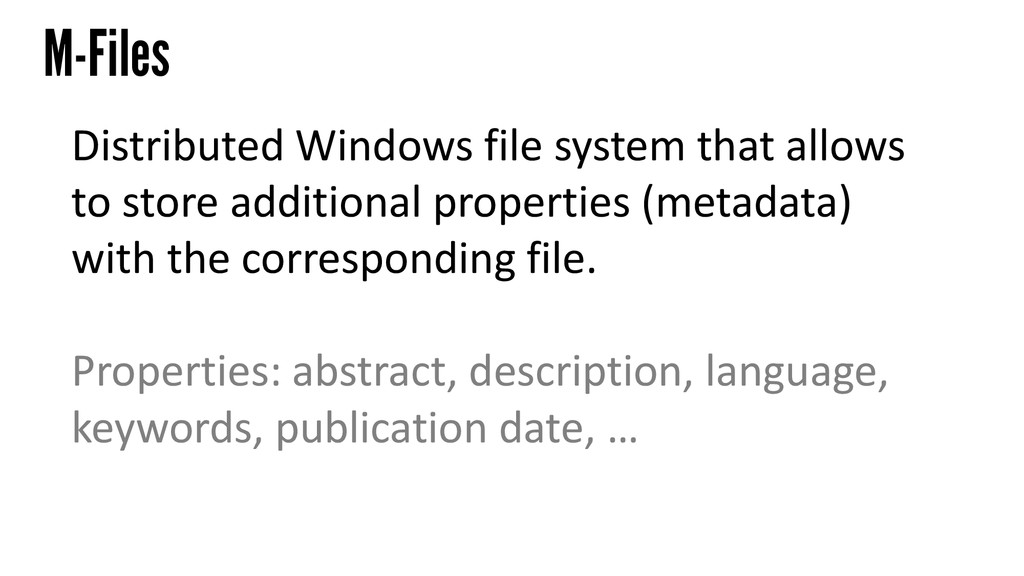 M-Files Distributed Windows file system that al...