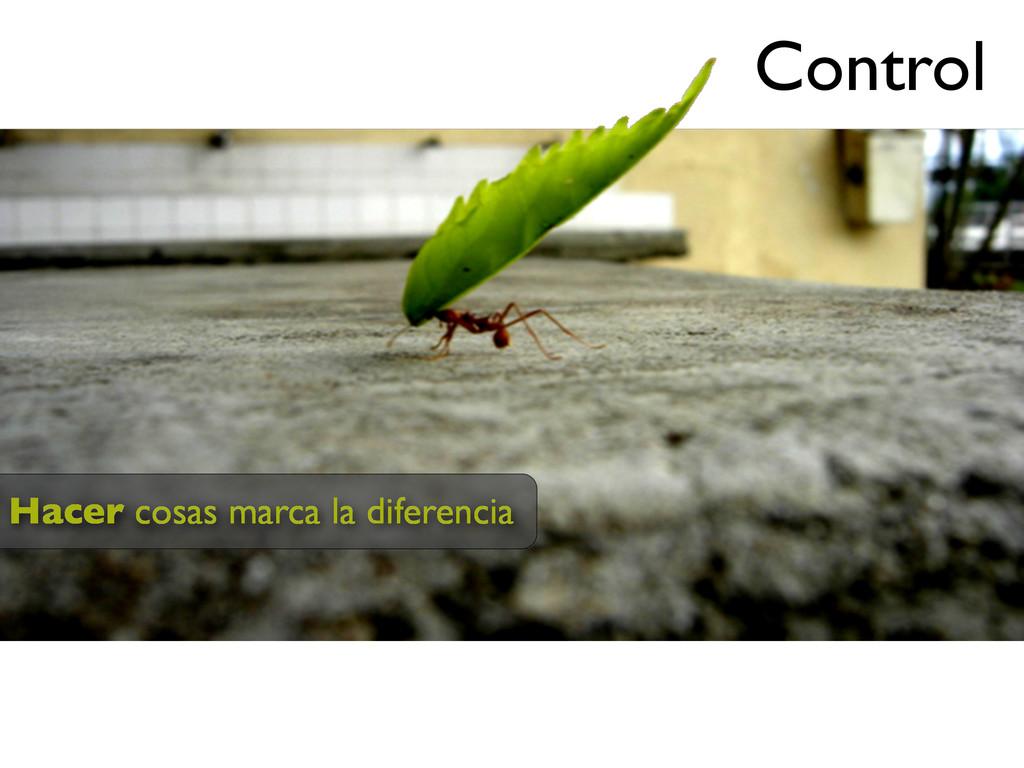 Hacer cosas marca la diferencia Control