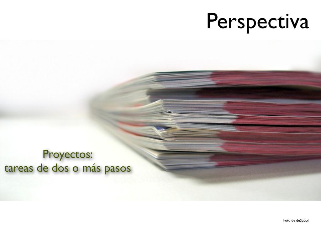 Proyectos: tareas de dos o más pasos Perspectiv...