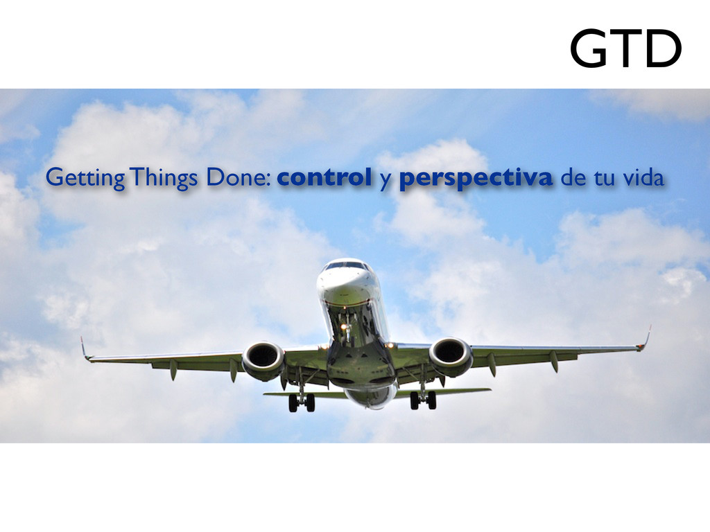 Getting Things Done: control y perspectiva de t...