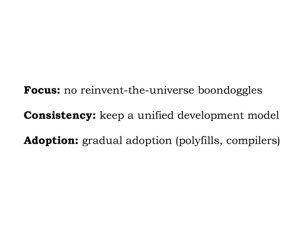 Focus: no reinvent-the-universe boondoggles Con...