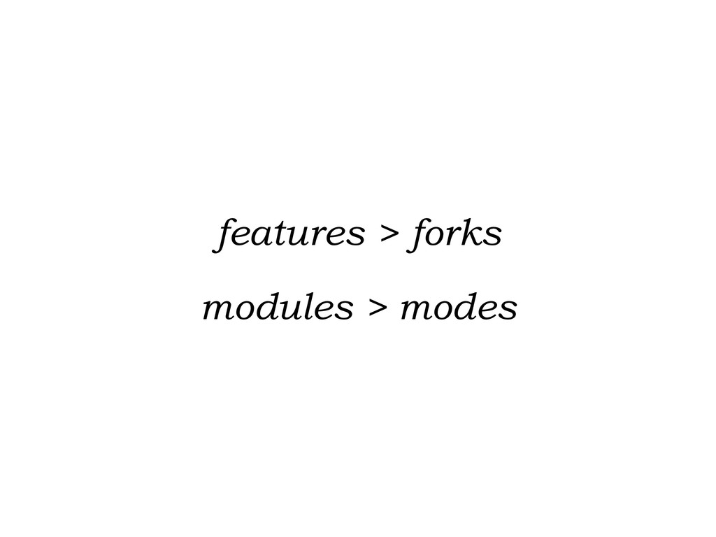 features > forks modules > modes