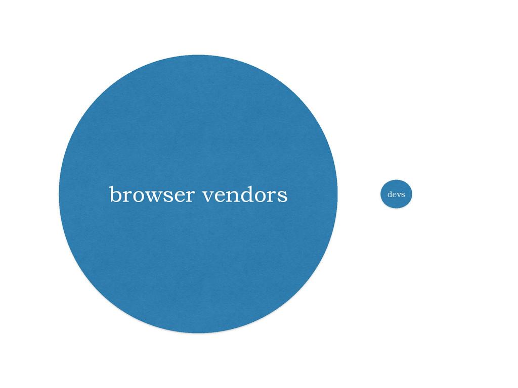 browser vendors devs