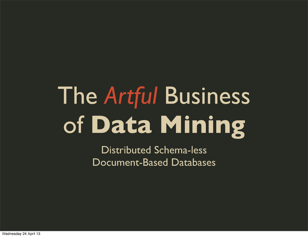 The Artful Business of Data Mining Distributed ...
