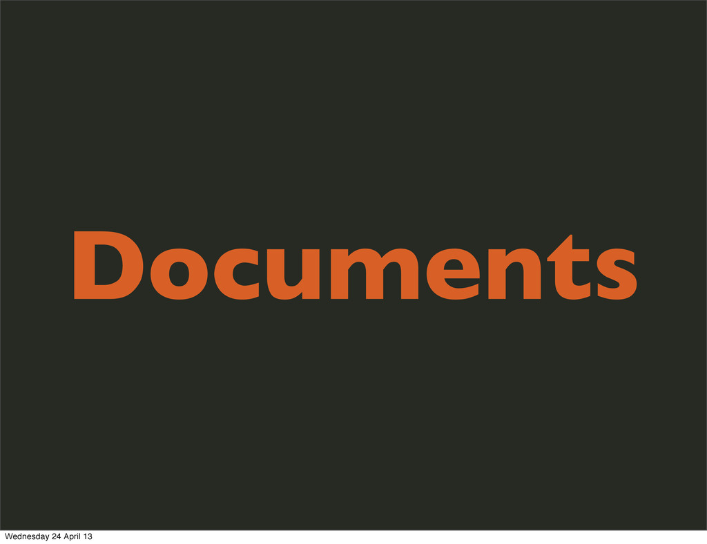 Documents Wednesday 24 April 13