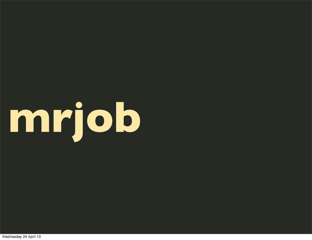 mrjob Wednesday 24 April 13