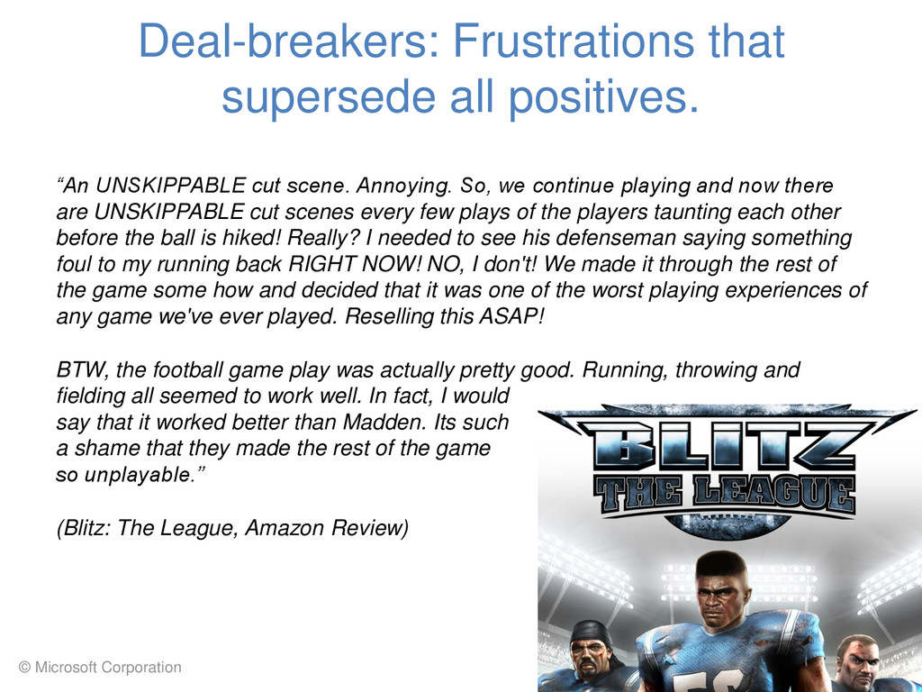 © Microsoft Corporation Deal-breakers: Frustrat...