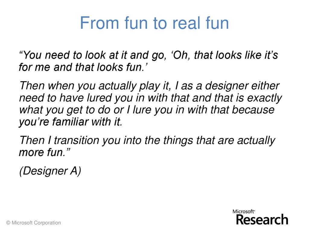 "© Microsoft Corporation From fun to real fun ""Y..."
