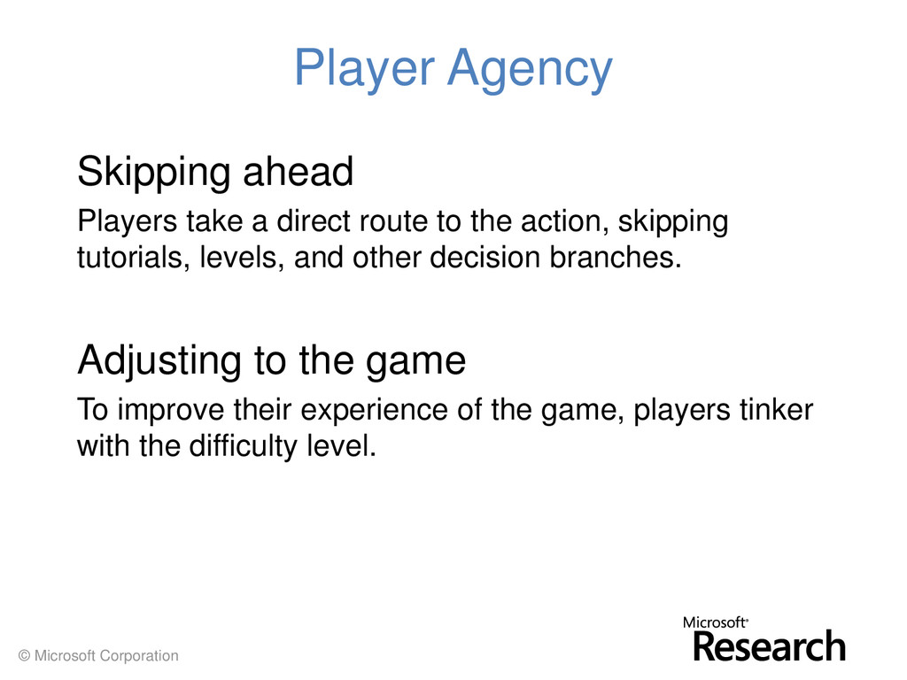 © Microsoft Corporation Player Agency Skipping ...