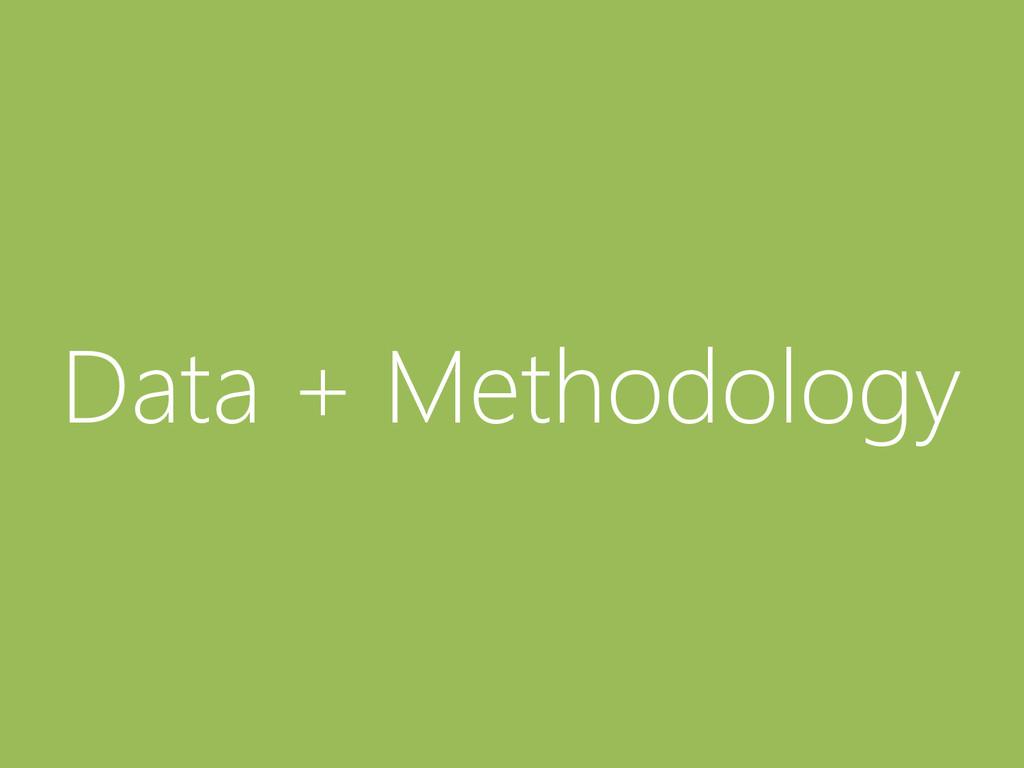 © Microsoft Corporation Data + Methodology