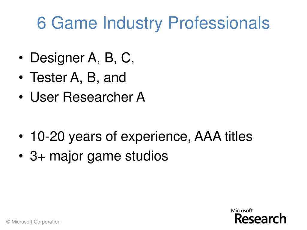 © Microsoft Corporation 6 Game Industry Profess...