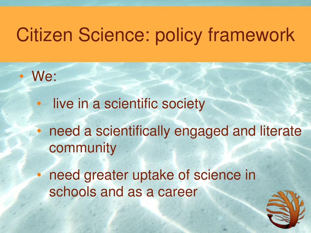 Citizen Science: policy framework • We: • live ...