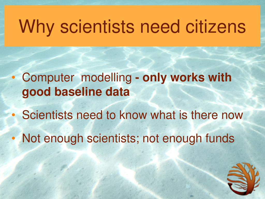 Why scientists need citizens • Computer modelli...