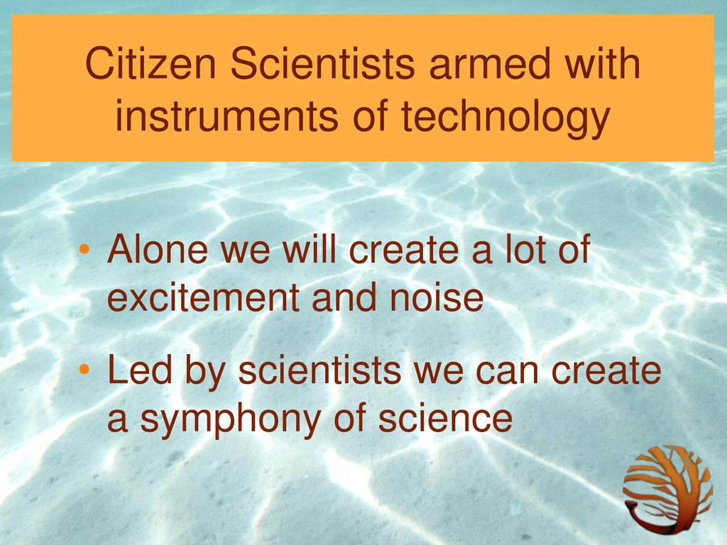 Citizen Scientists armed with instruments of te...