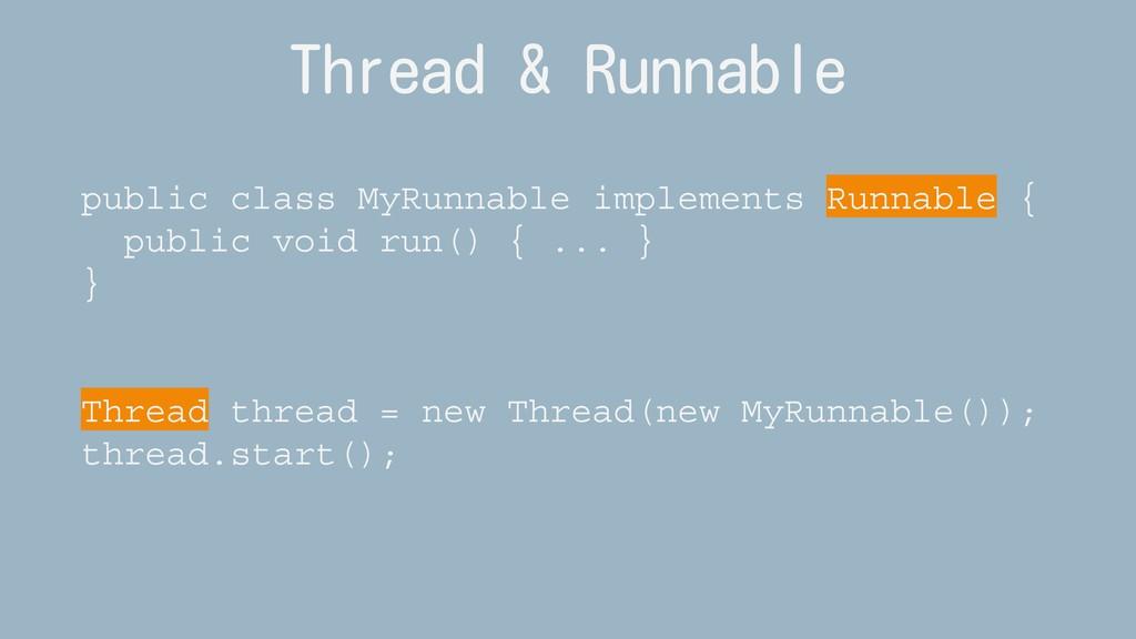 Thread & Runnable public class MyRunnable imple...