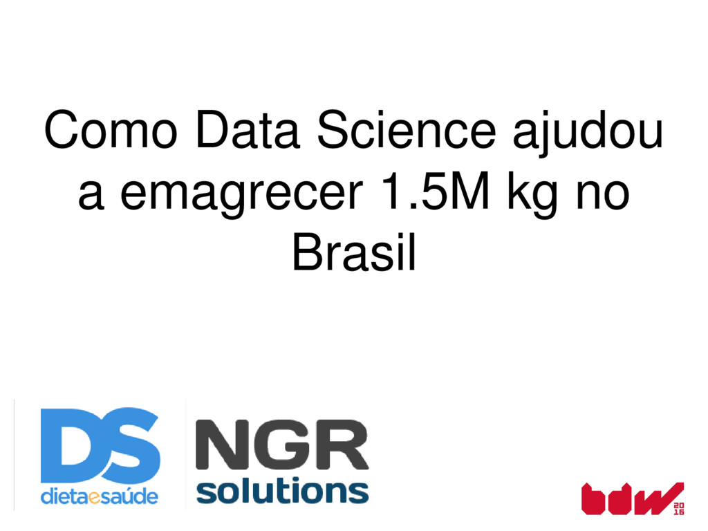 Como Data Science ajudou a emagrecer 1.5M kg no...