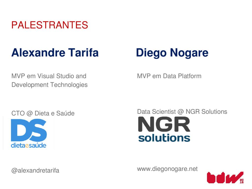 PALESTRANTES Alexandre Tarifa Diego Nogare MVP ...