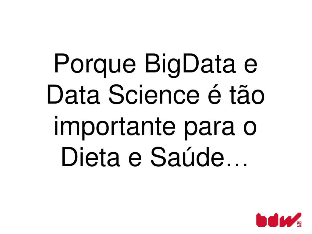 Porque BigData e Data Science é tão importante ...