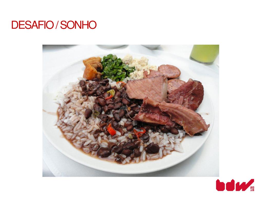 DESAFIO / SONHO
