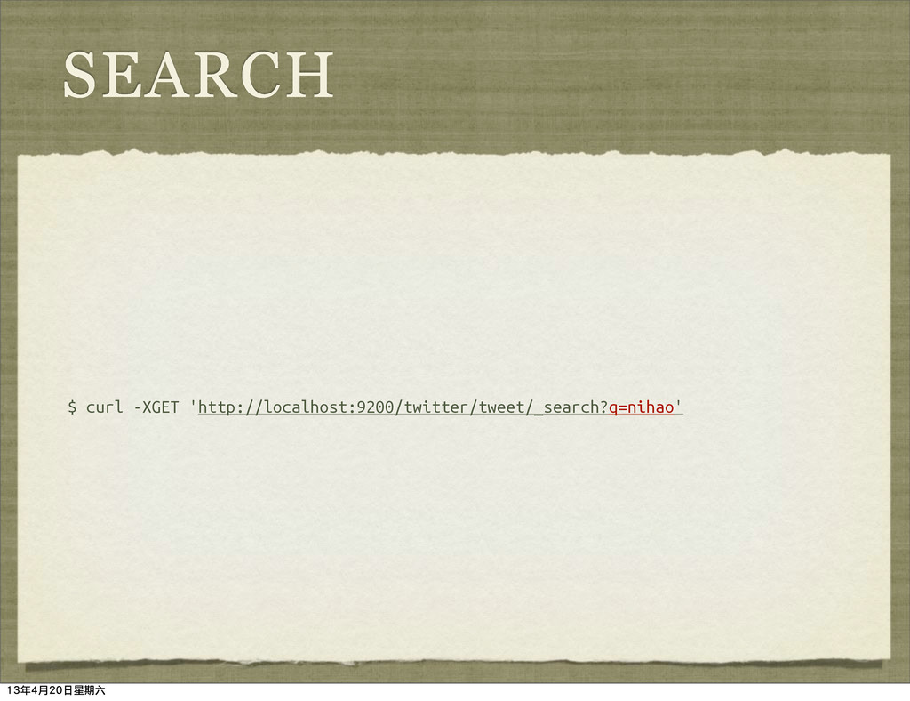 SEARCH $ curl -XGET 'http://localhost:9200/twit...