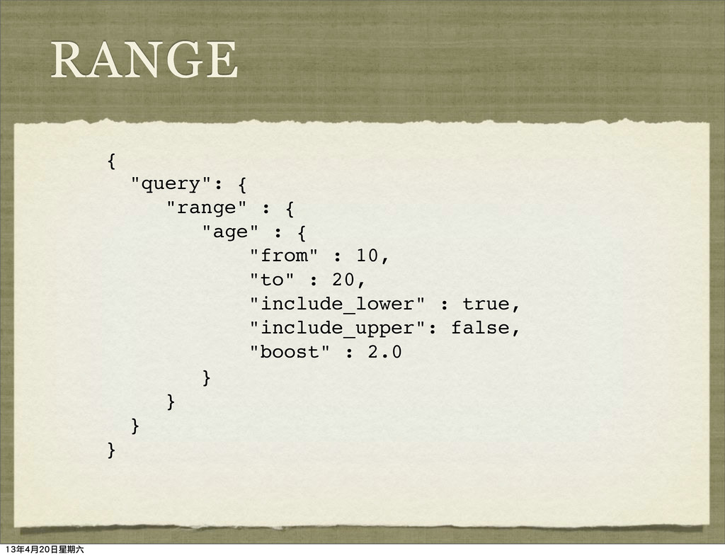 """{ """"query"""": { """"range"""" : { """"age"""" : { """"from"""" : 10,..."""