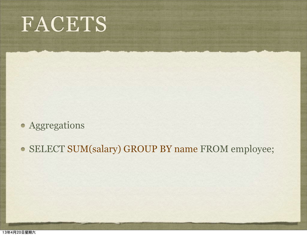 FACETS Aggregations SELECT SUM(salary) GROUP BY...