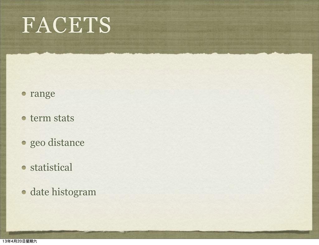 FACETS range term stats geo distance statistica...