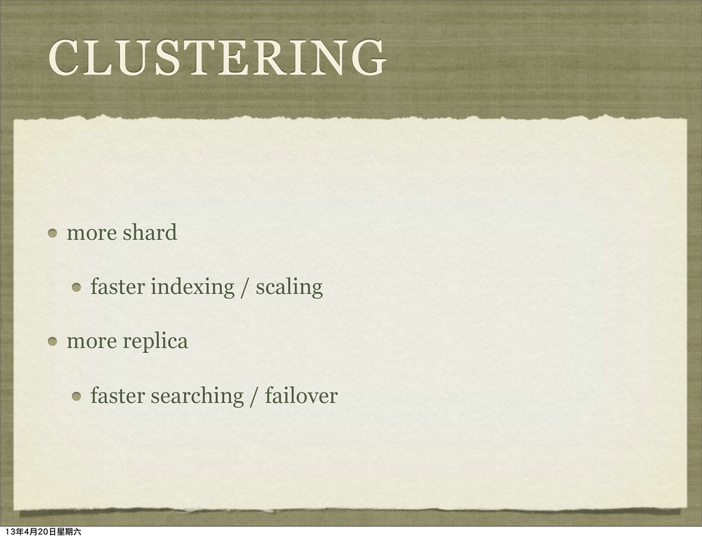 CLUSTERING more shard faster indexing / scaling...