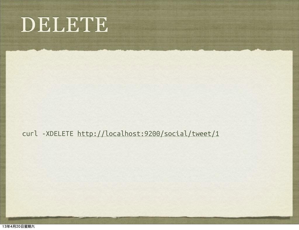 DELETE curl -XDELETE http://localhost:9200/soci...
