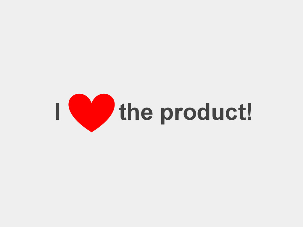 I the product!