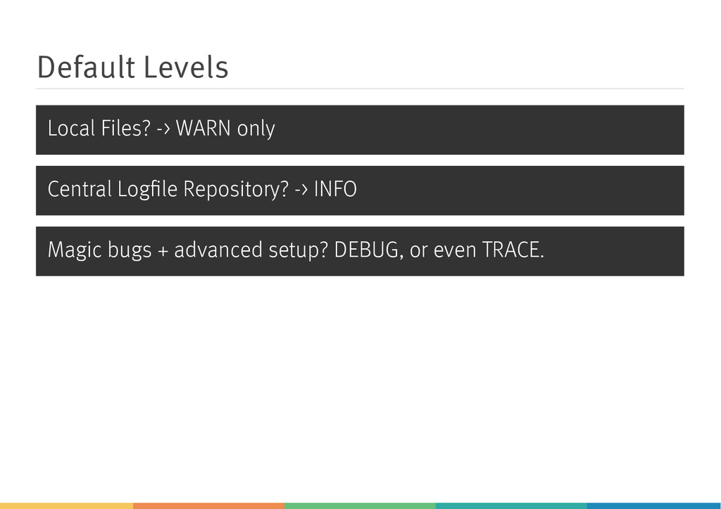 Default Levels Local Files? -> WARN only Centra...