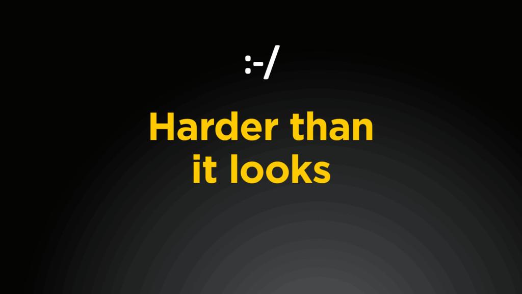 Harder than it looks :-/