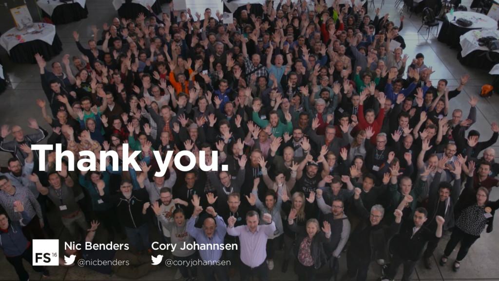 Thank you. Nic Benders @nicbenders Cory Johanns...