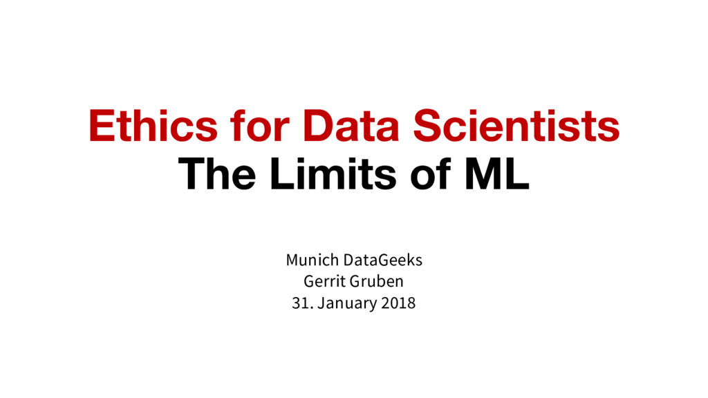 Ethics for Data Scientists The Limits of ML Mun...