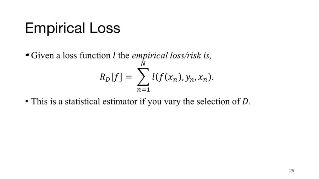 Empirical Loss • 25