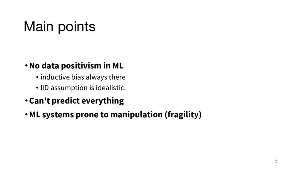 Main points •No data positivism in ML • inducti...